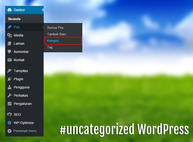 Begini Cara Menghapus Kategori Uncategorized WordPress 1