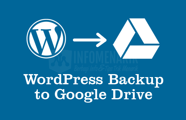 cara-backup-wordpress-dengan-ftp-ke-google-drive-0