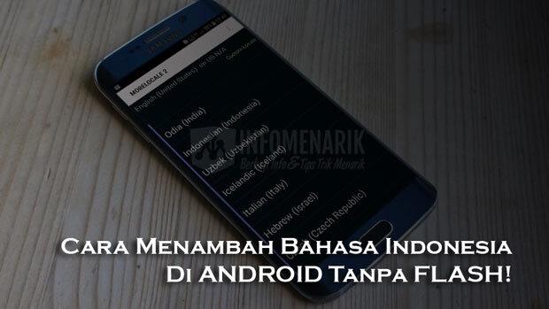 Cara Menambah Bahasa Indonesia Di Android Tanpa Flash dan Odin