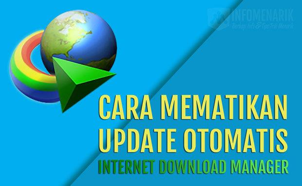 Cara Mematikan Update IDM 1