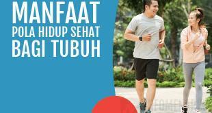 Tujuan dan Manfaat Pola Hidup Sehat Bagi Tubuh yang Dibiasakan Tiap Hari