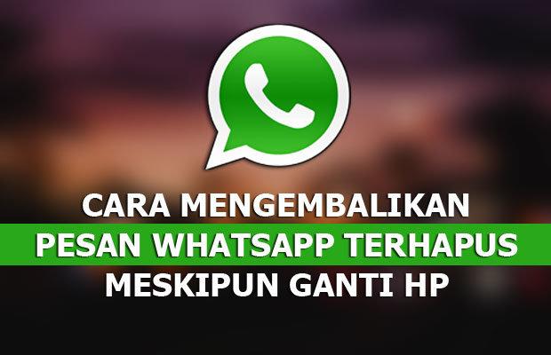Cara Mengembalikan Pesan WhatsApp Yang Terhapus 01