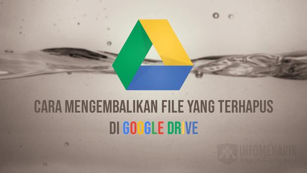 Cara Mengembalikan File di Google Drive 1
